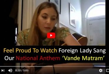 Feel Proud Watch Foreign Lady Sang National Anthem Vande Matram